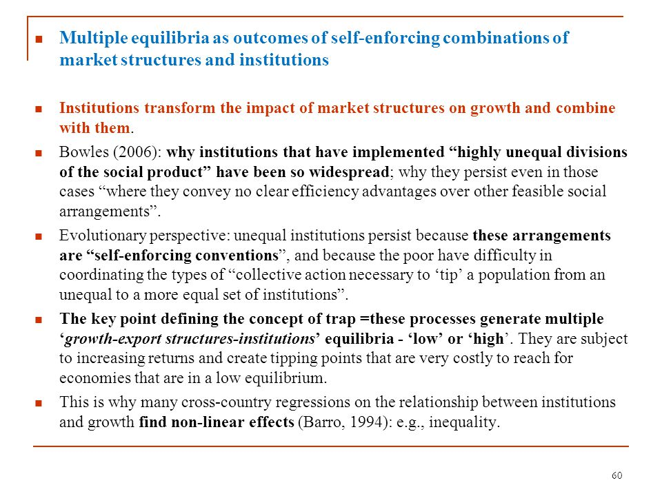 Multiple equilibria as outcomes of self-enforcing combinations of market structures and institutions Institutions transform the impact of market struc