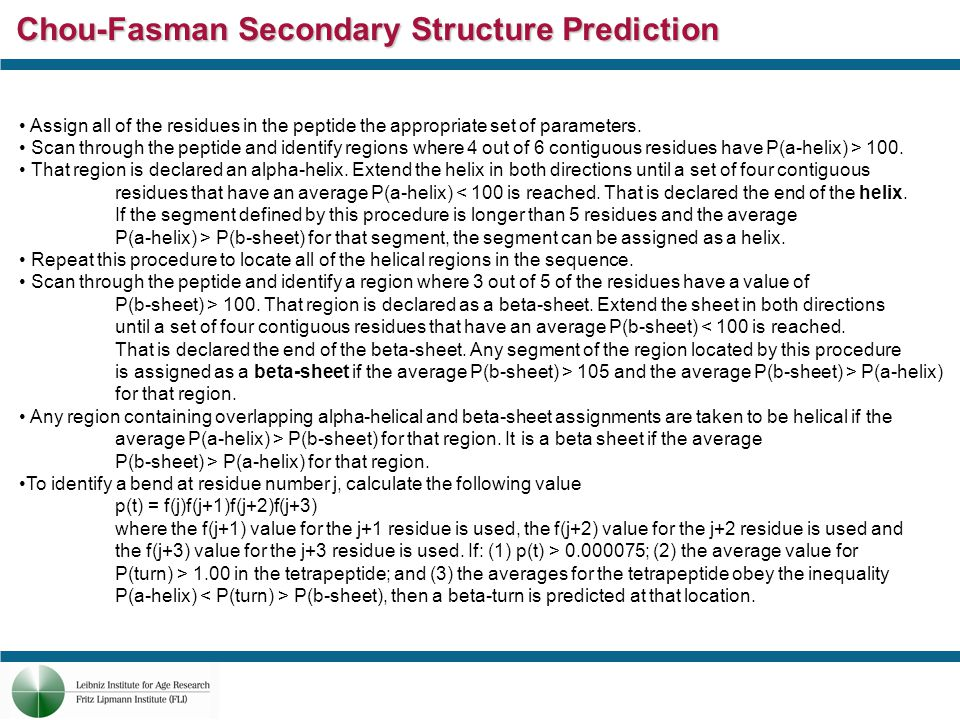 Chou-Fasman Secondary Structure Prediction Assign all of the residues in the peptide the appropriate set of parameters.