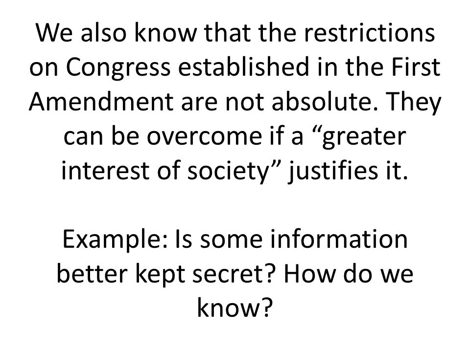 We also know that the restrictions on Congress established in the First Amendment are not absolute.