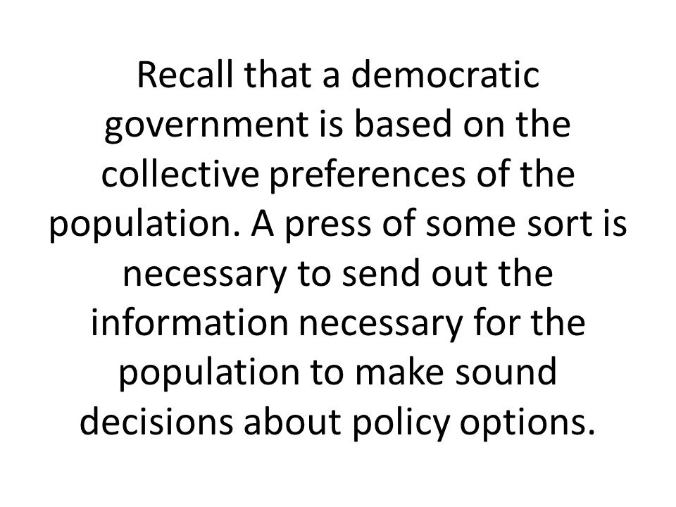 Recall that a democratic government is based on the collective preferences of the population.