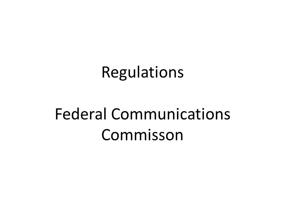 Regulations Federal Communications Commisson