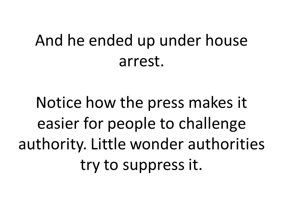 And he ended up under house arrest.