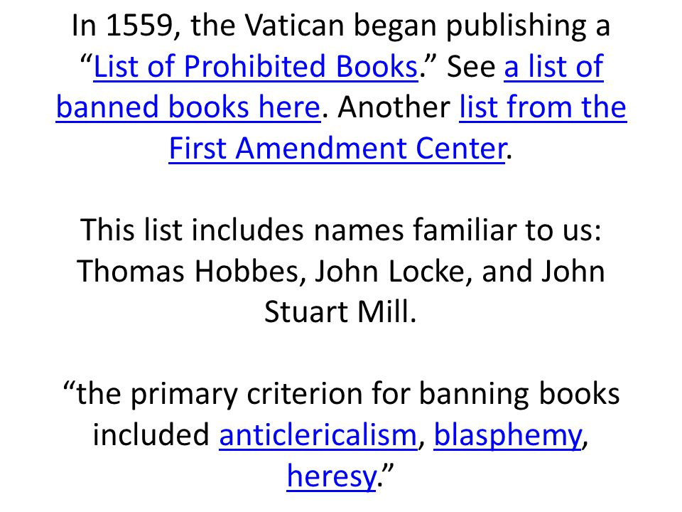 In 1559, the Vatican began publishing a List of Prohibited Books. See a list of banned books here.