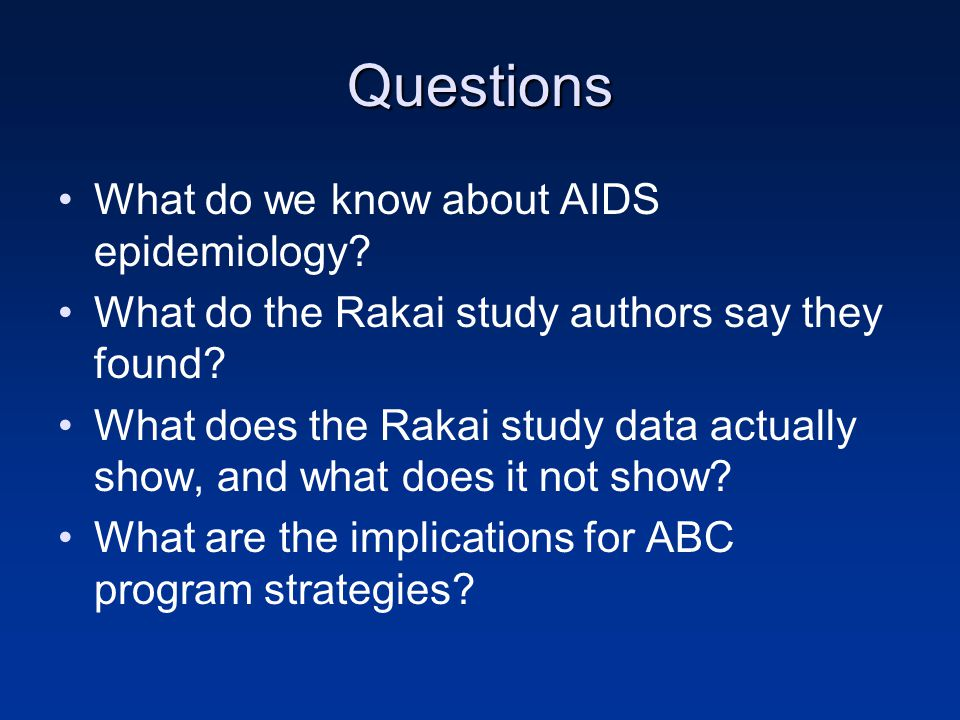 Questions What do we know about AIDS epidemiology.