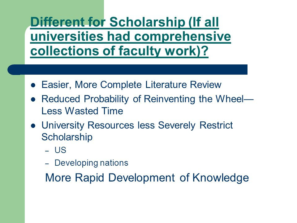 Different for Scholarship (If all universities had comprehensive collections of faculty work).