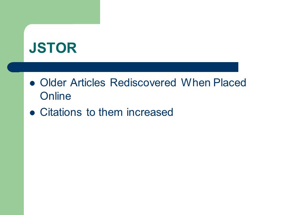 JSTOR Older Articles Rediscovered When Placed Online Citations to them increased