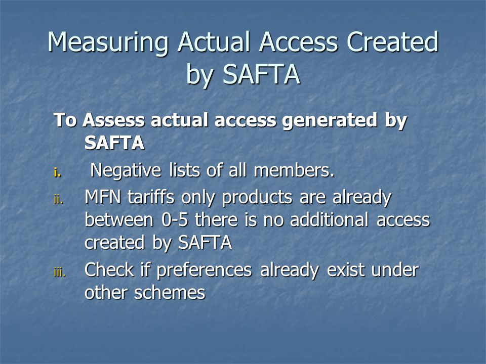 Measuring Actual Access Created by SAFTA To Assess actual access generated by SAFTA i.