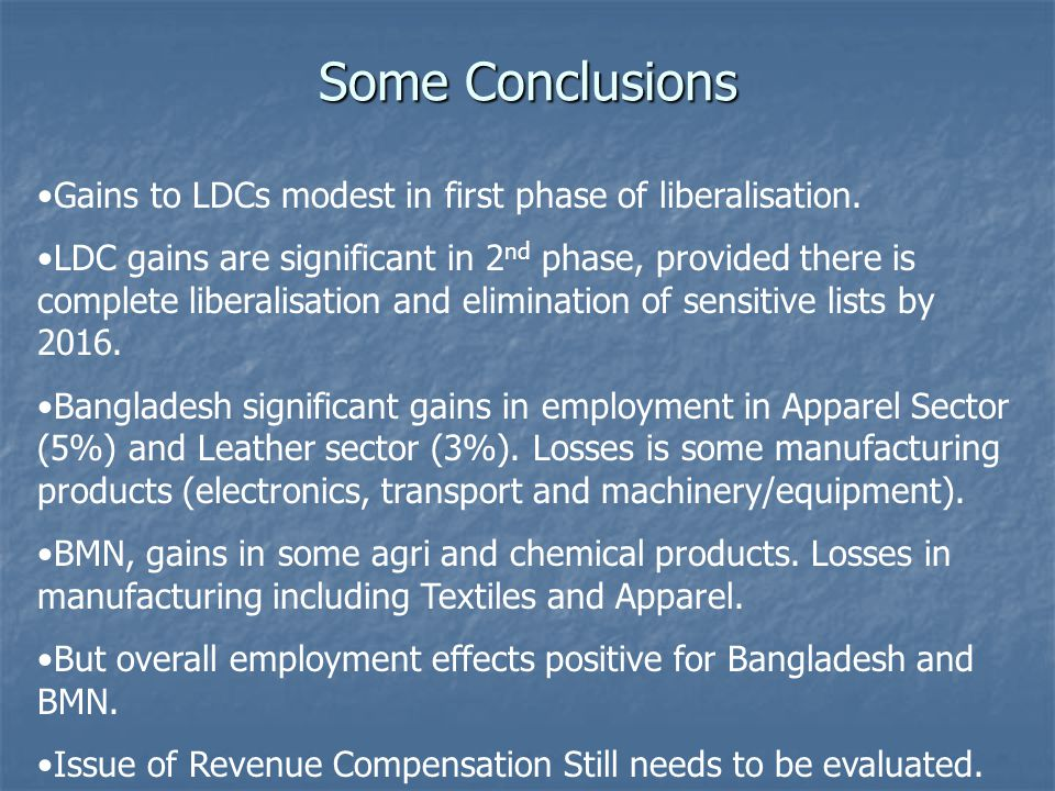 Some Conclusions Gains to LDCs modest in first phase of liberalisation.