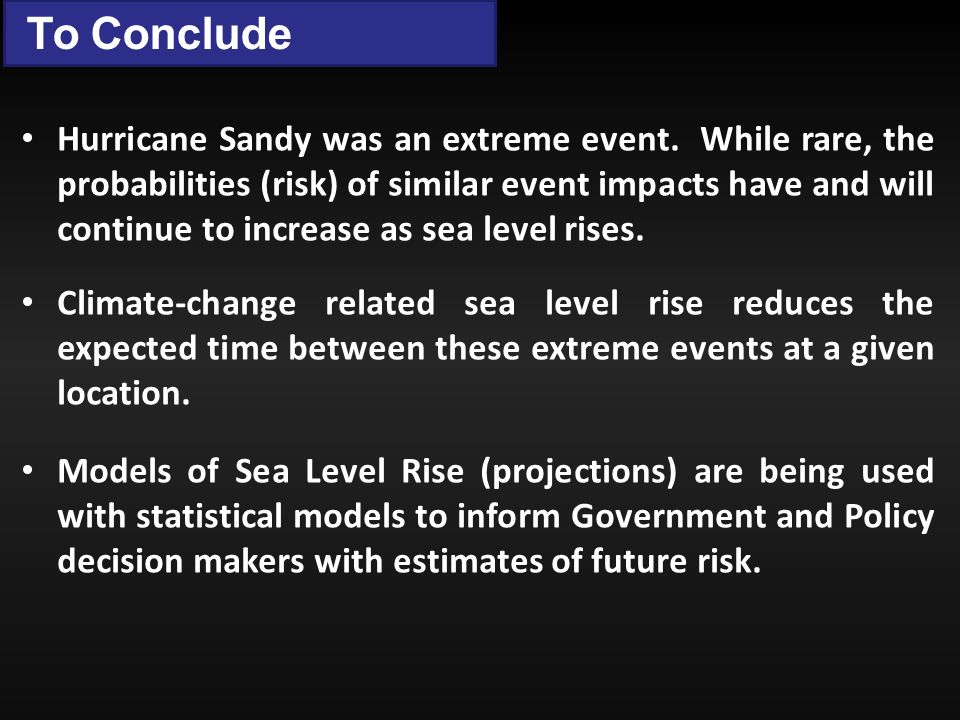 To Conclude Hurricane Sandy was an extreme event.