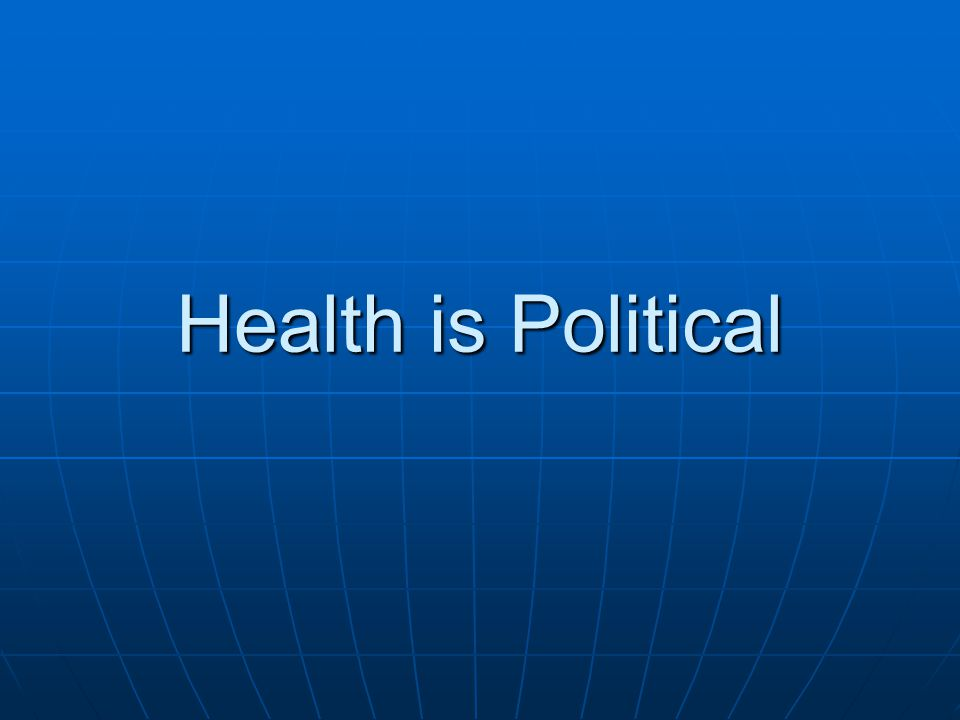 Health is Political