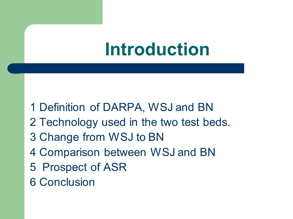 Introduction 1 Definition of DARPA, WSJ and BN 2 Technology used in the two test beds.