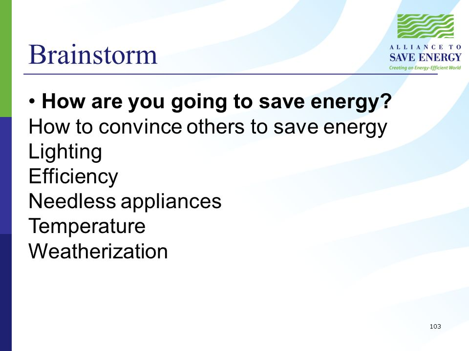 Brainstorm How are you going to save energy.