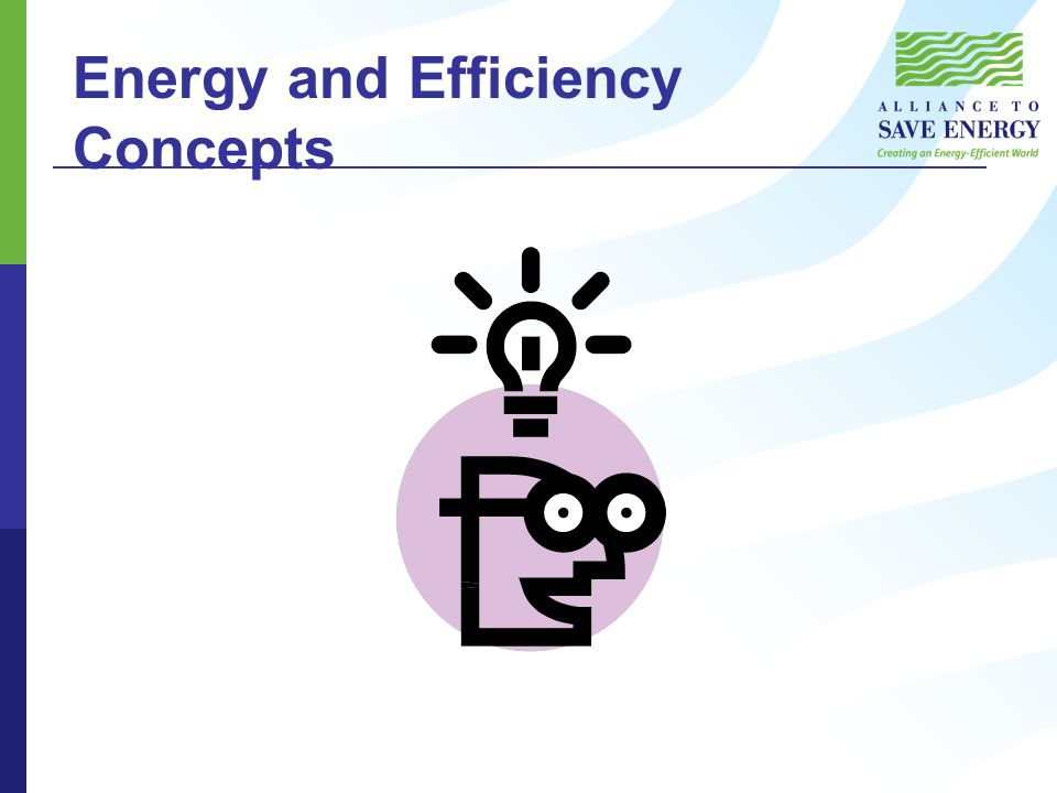 Energy and Efficiency Concepts