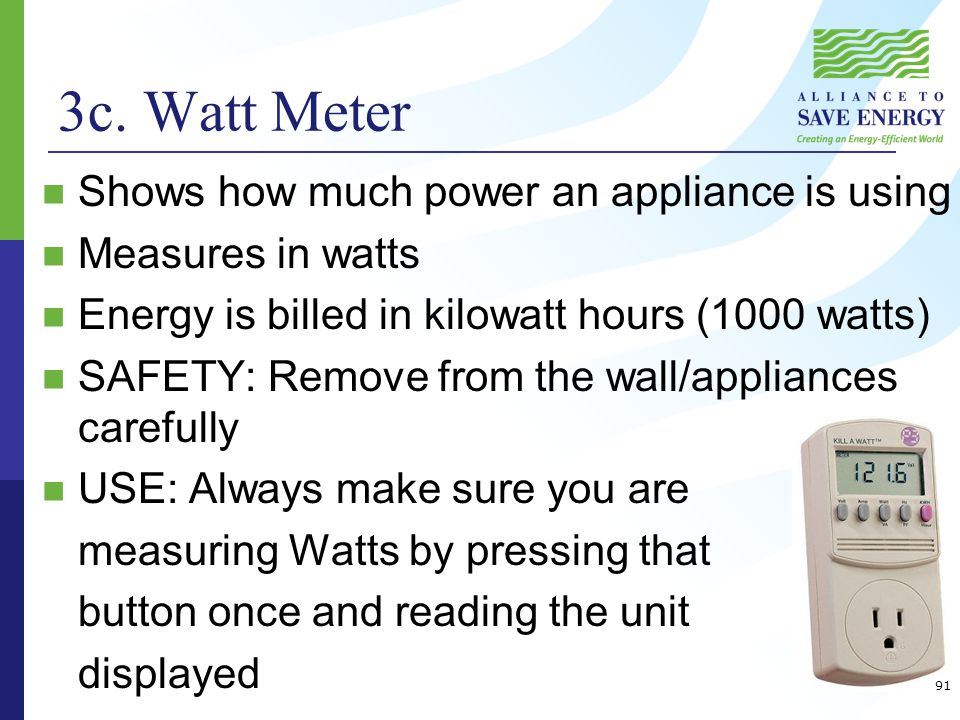 Wattage Activity What are 4 things in the room that we can plug into the watt meter and find the wattage of.