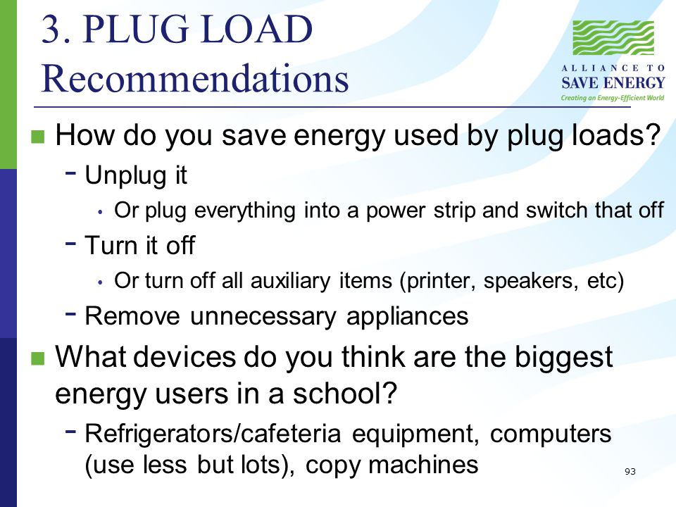 3. PLUG LOAD Recommendations How do you save energy used by plug loads.