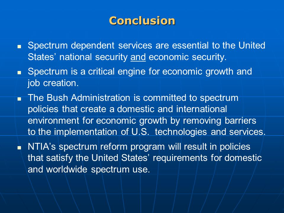 Conclusion Spectrum dependent services are essential to the United States' national security and economic security.