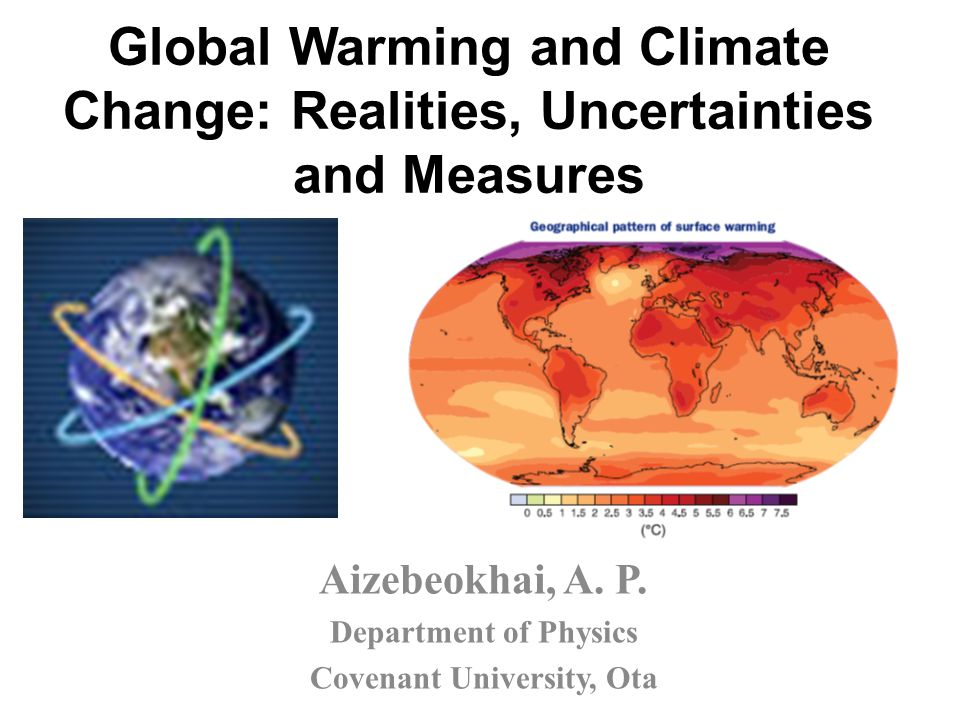 Global Warming and Climate Change: Realities, Uncertainties and Measures Aizebeokhai, A.