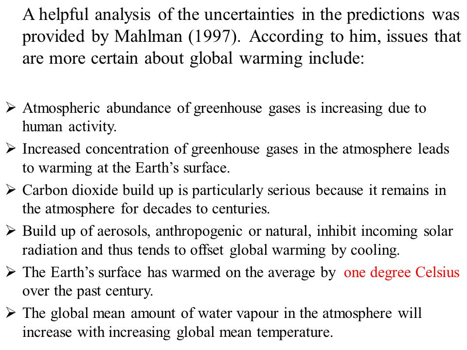 A helpful analysis of the uncertainties in the predictions was provided by Mahlman (1997).