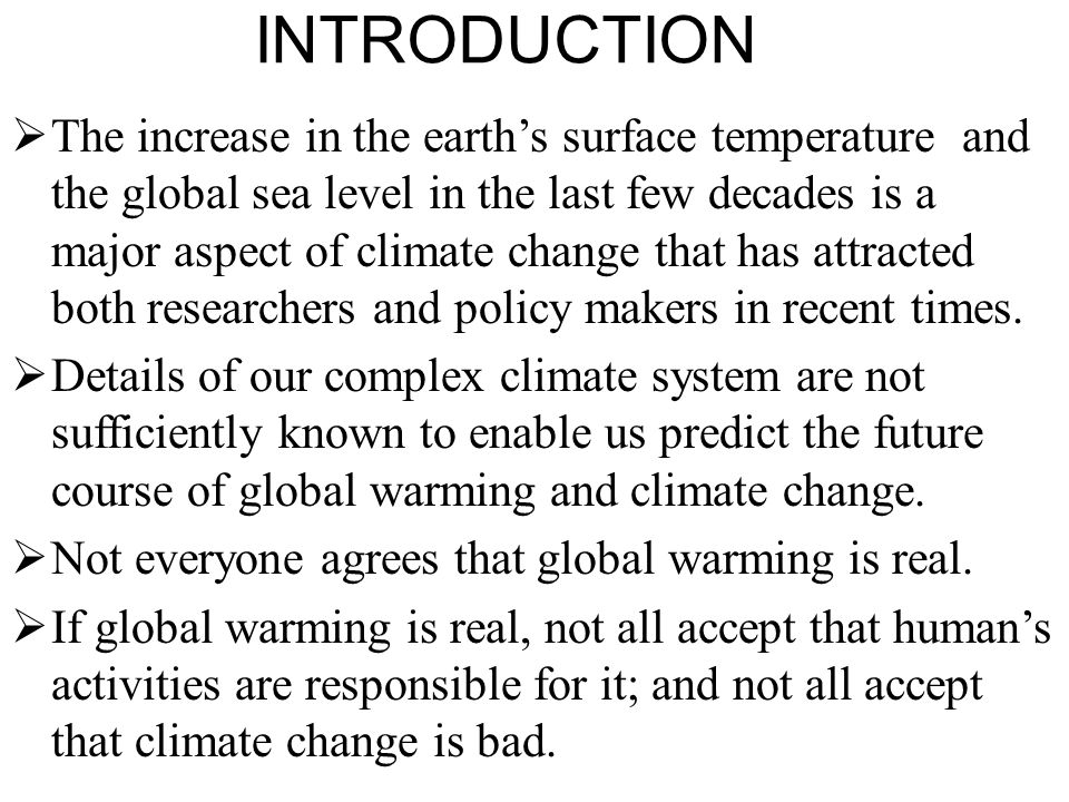 INTRODUCTION  The increase in the earth's surface temperature and the global sea level in the last few decades is a major aspect of climate change that has attracted both researchers and policy makers in recent times.