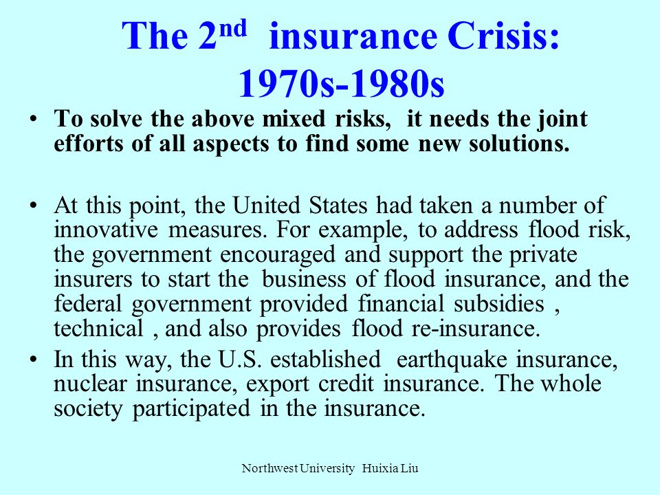 The 2 nd insurance Crisis: 1970s-1980s Who could solve these social risks? What is the function of insurance? Spreading risks, compensating economic l