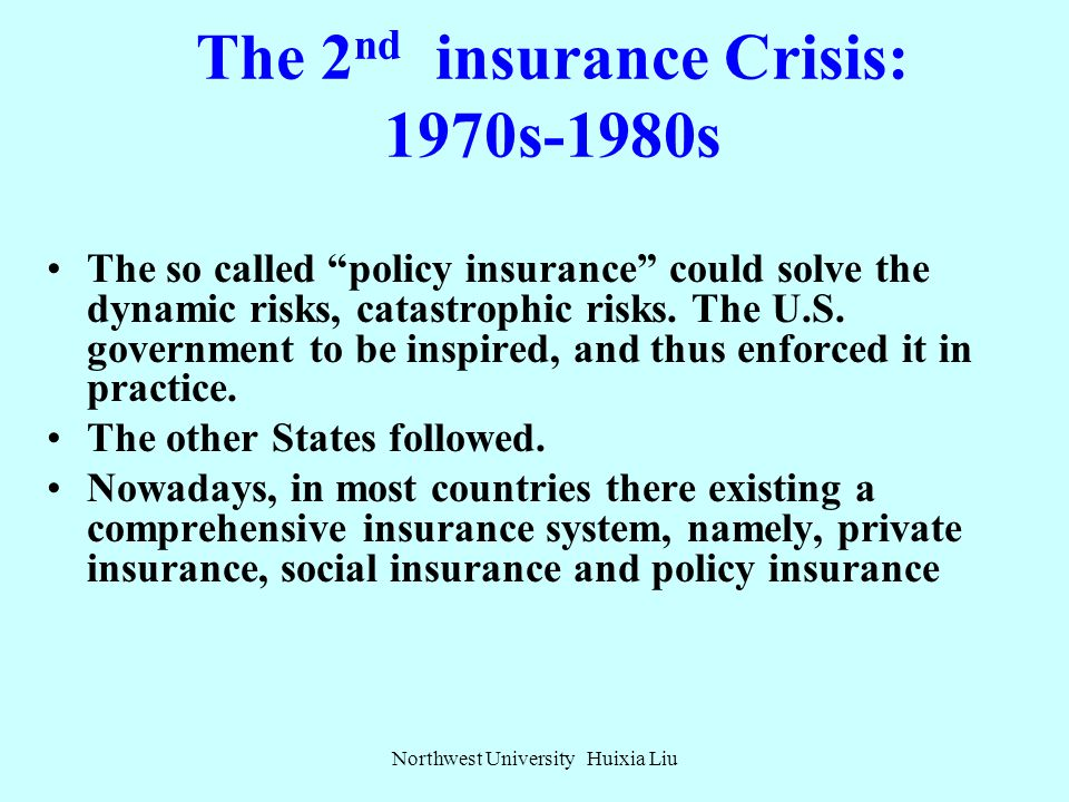 The 2 nd insurance Crisis: 1970s-1980s To solve the above mixed risks, it needs the joint efforts of all aspects to find some new solutions. At this p
