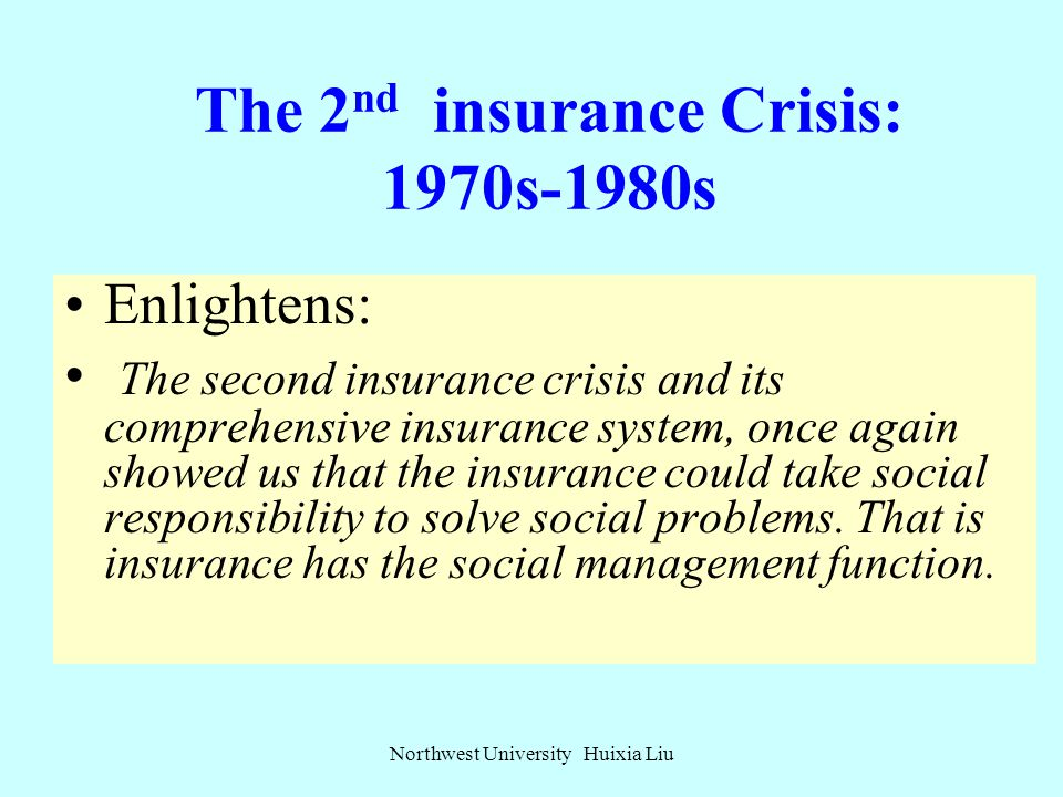 "The 2 nd insurance Crisis: 1970s-1980s The so called ""policy insurance"" could solve the dynamic risks, catastrophic risks. The U.S. government to be i"