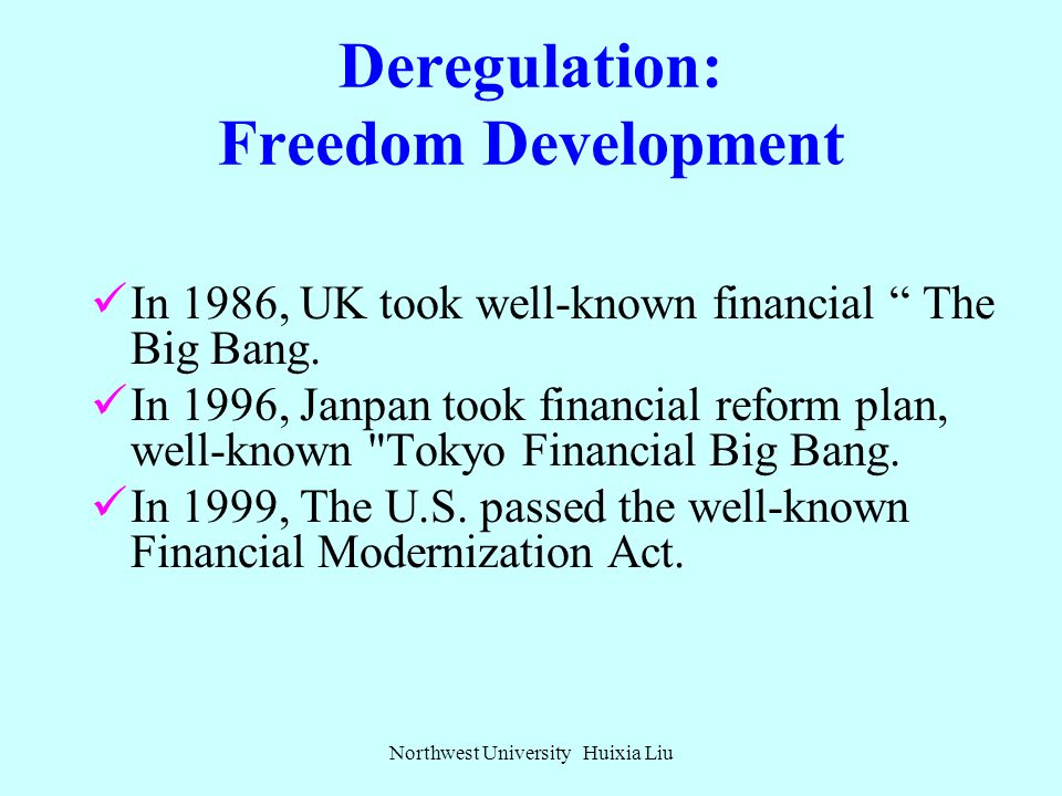 Deregulation: Freedom Development In the 1990s, most countries took financial reforms, relaxing insurance regulation. In 1990, the European Union prom