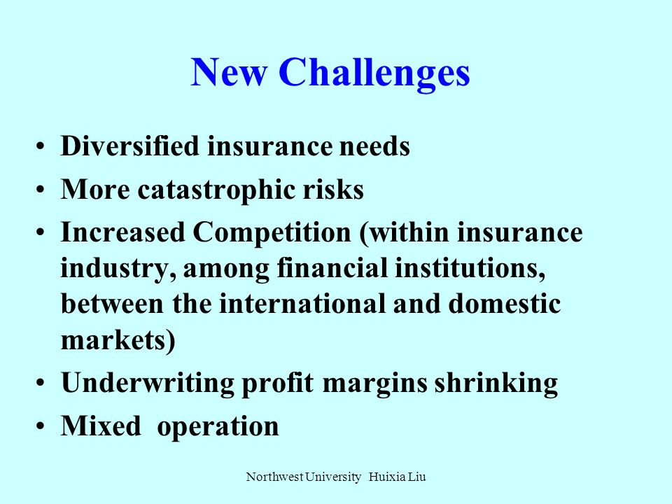 New Challenges Since the end of the 20th century, the world insurance industry faces more challenges. The financial crisis broken in 2008 made the dev