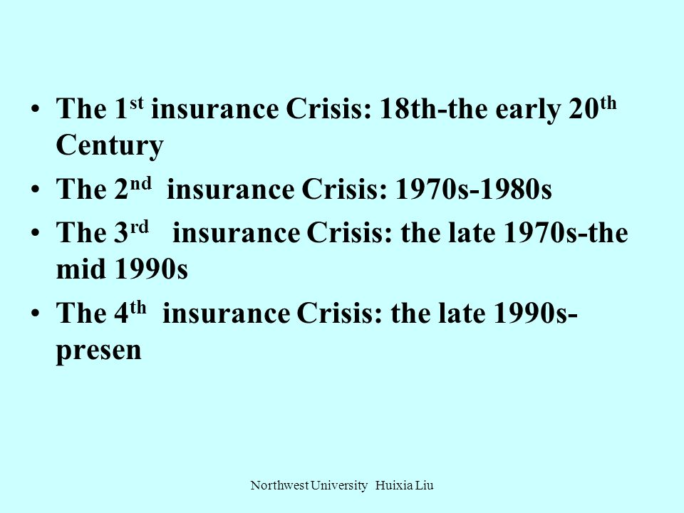 Insurance: Developing in Crisis Northwest University Huixia Liu
