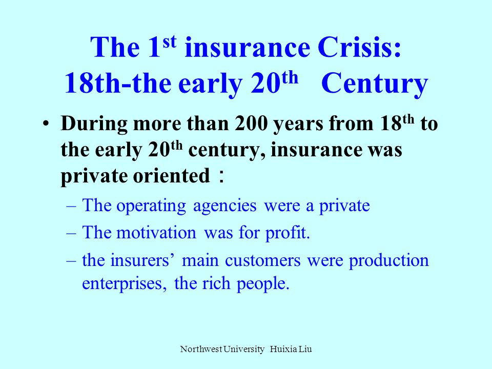 The 1 st insurance Crisis: 18th-the early 20 th Century The 2 nd insurance Crisis: 1970s-1980s The 3 rd insurance Crisis: the late 1970s-the mid 1990s