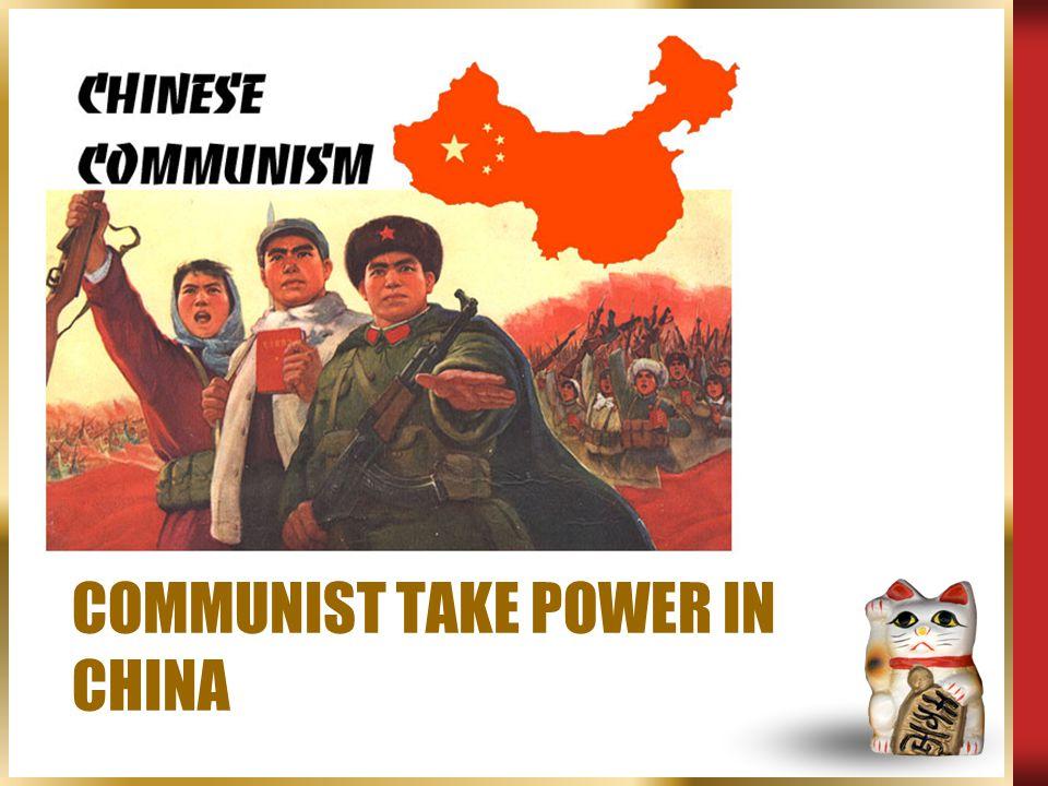 COMMUNIST TAKE POWER IN CHINA