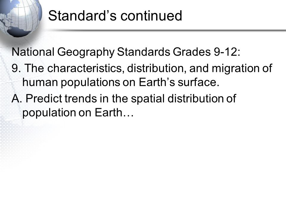 Standard's continued National Geography Standards Grades 9-12: 9.