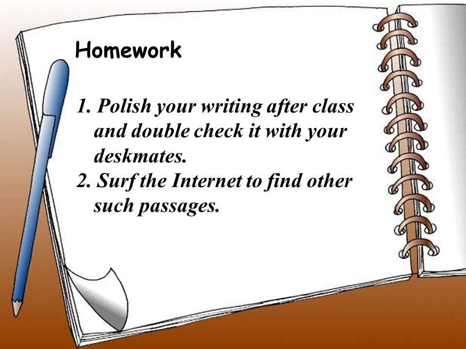 1.Polish your writing after class and double check it with your deskmates.