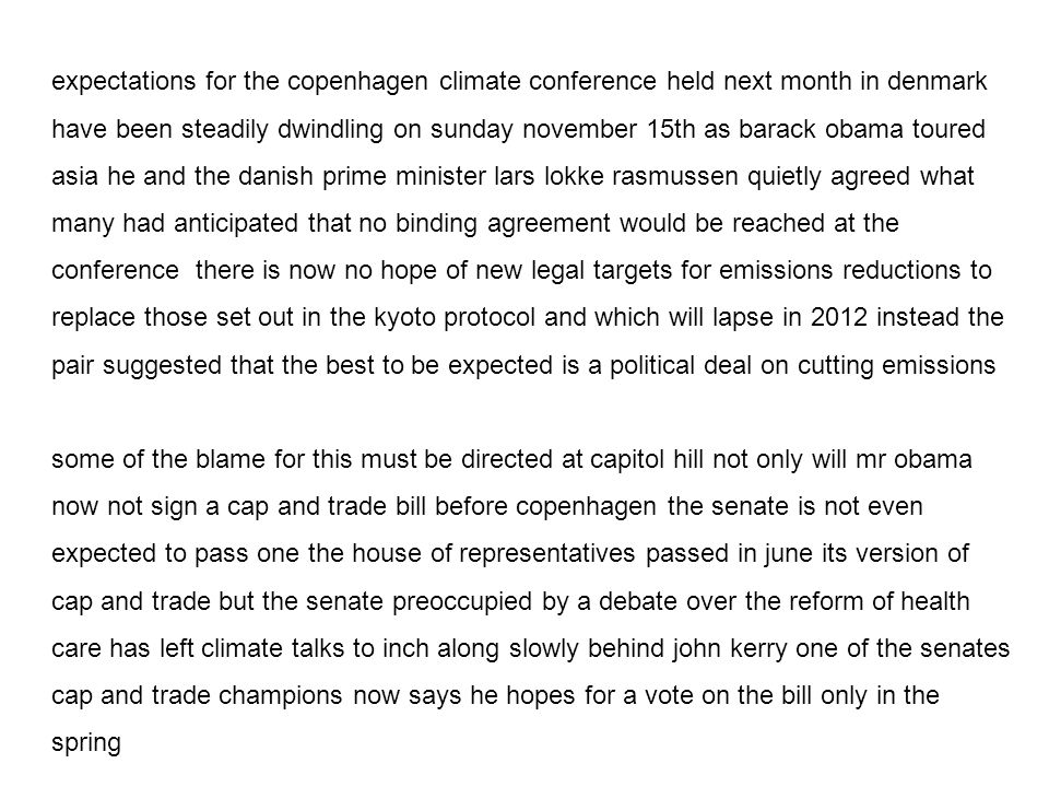 expectations for the copenhagen climate conference held next month in denmark have been steadily dwindling on sunday november 15th as barack obama tou