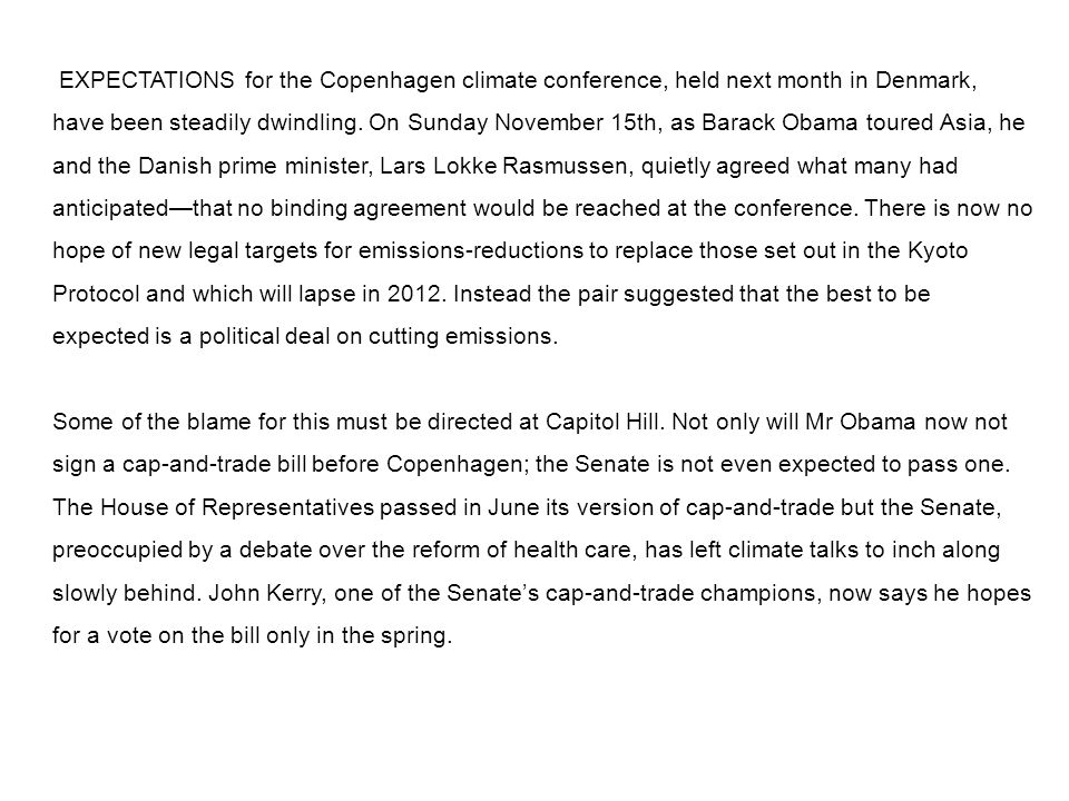 EXPECTATIONS for the Copenhagen climate conference, held next month in Denmark, have been steadily dwindling. On Sunday November 15th, as Barack Obama