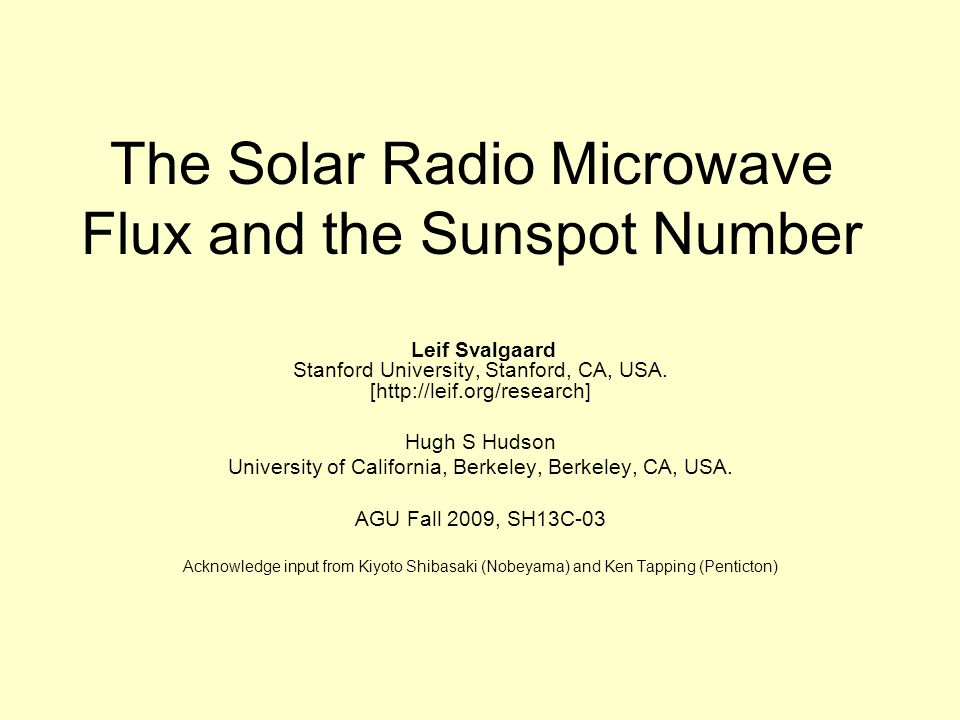 The Solar Radio Microwave Flux and the Sunspot Number Leif Svalgaard Stanford University, Stanford, CA, USA.