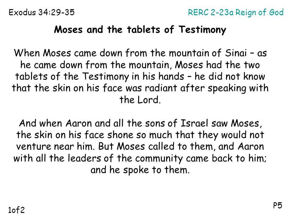 RERC 2-23a Reign of GodExodus 34:29-35 P5 Moses and the tablets of Testimony When Moses came down from the mountain of Sinai – as he came down from th