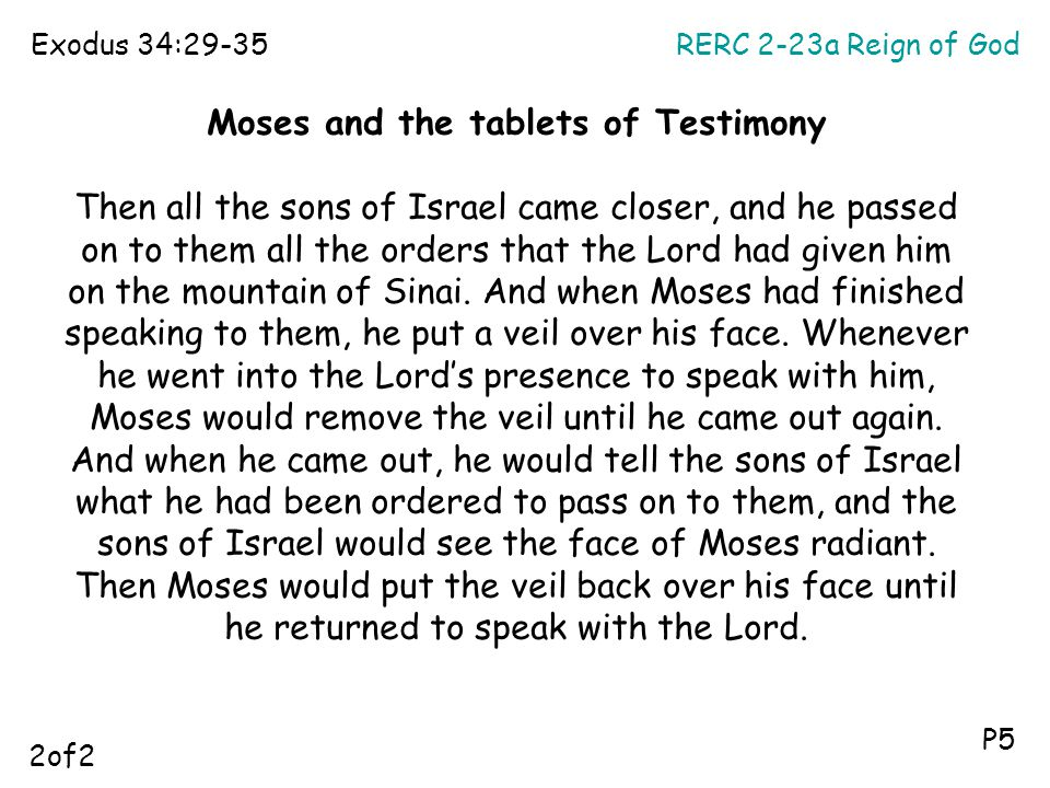 RERC 2-23a Reign of GodExodus 34:29-35 P5 Moses and the tablets of Testimony Then all the sons of Israel came closer, and he passed on to them all the