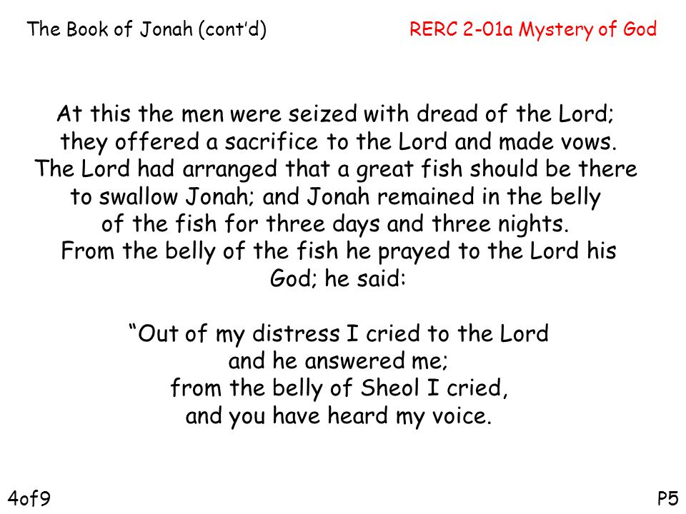 RERC 2-01a Mystery of GodThe Book of Jonah (cont'd) P54of9 At this the men were seized with dread of the Lord; they offered a sacrifice to the Lord an