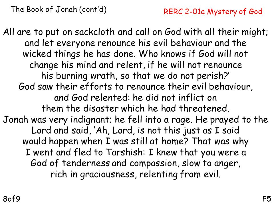 RERC 2-01a Mystery of God The Book of Jonah (cont'd) P58of9 All are to put on sackcloth and call on God with all their might; and let everyone renounc
