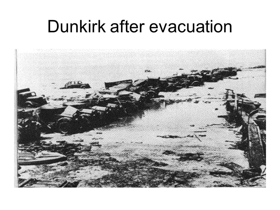 3) Dunkirk French & British troops trapped by Germany's rapid advance through France are evacuated to Britain