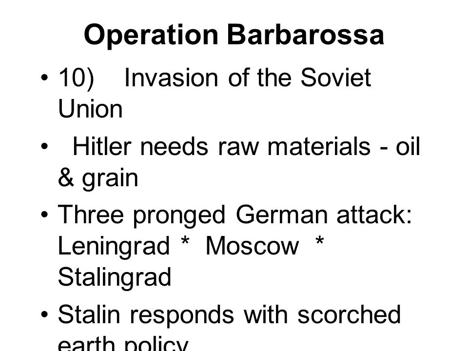 31.3: A Global Conflict The Failed Invasion of the Soviet Union Hitler got greedy and invaded the Soviet Union in 1941; this was known as Operation Ba