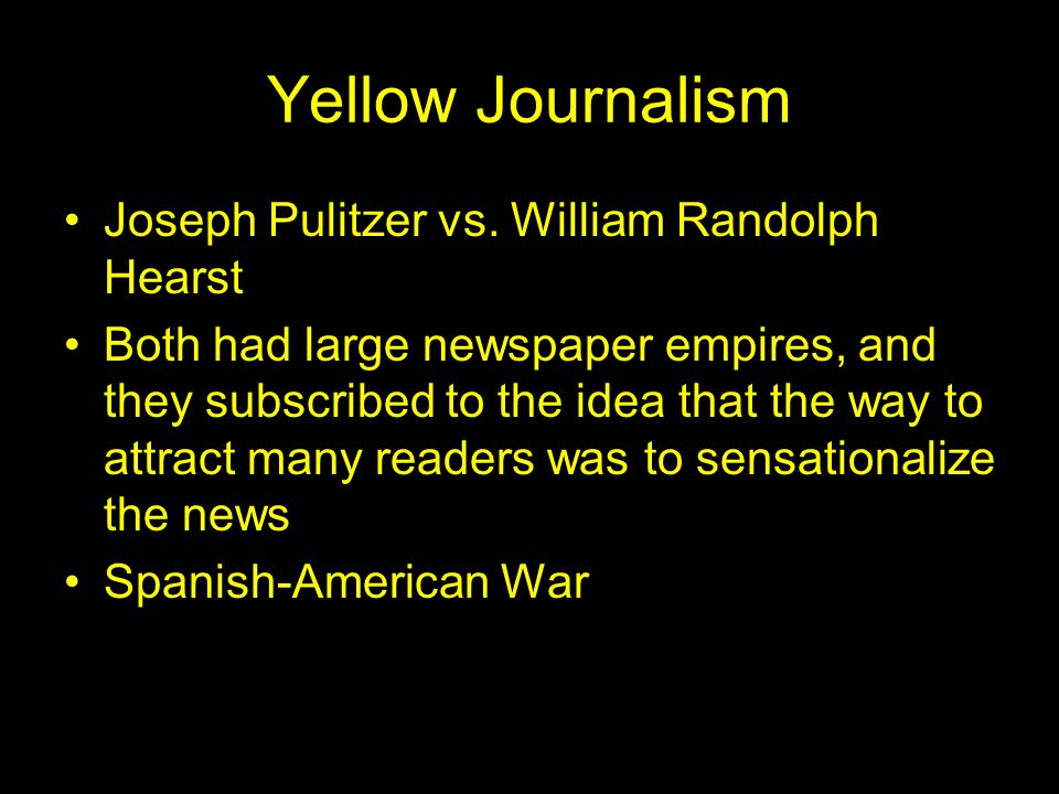 Yellow Journalism Joseph Pulitzer vs.