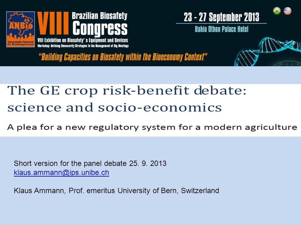 Short version for the panel debate 25. 9. 2013 klaus.ammann@ips.unibe.ch Klaus Ammann, Prof.