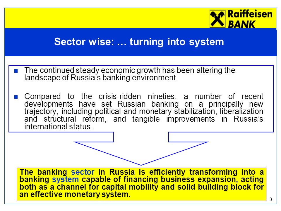3 The continued steady economic growth has been altering the landscape of Russia's banking environment.