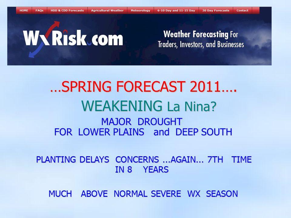 …SPRING FORECAST 2011…. …SPRING FORECAST 2011…. WEAKENING La Nina.