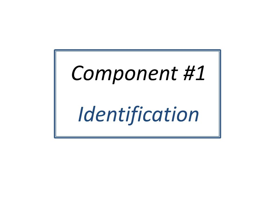 Component #1 Identification