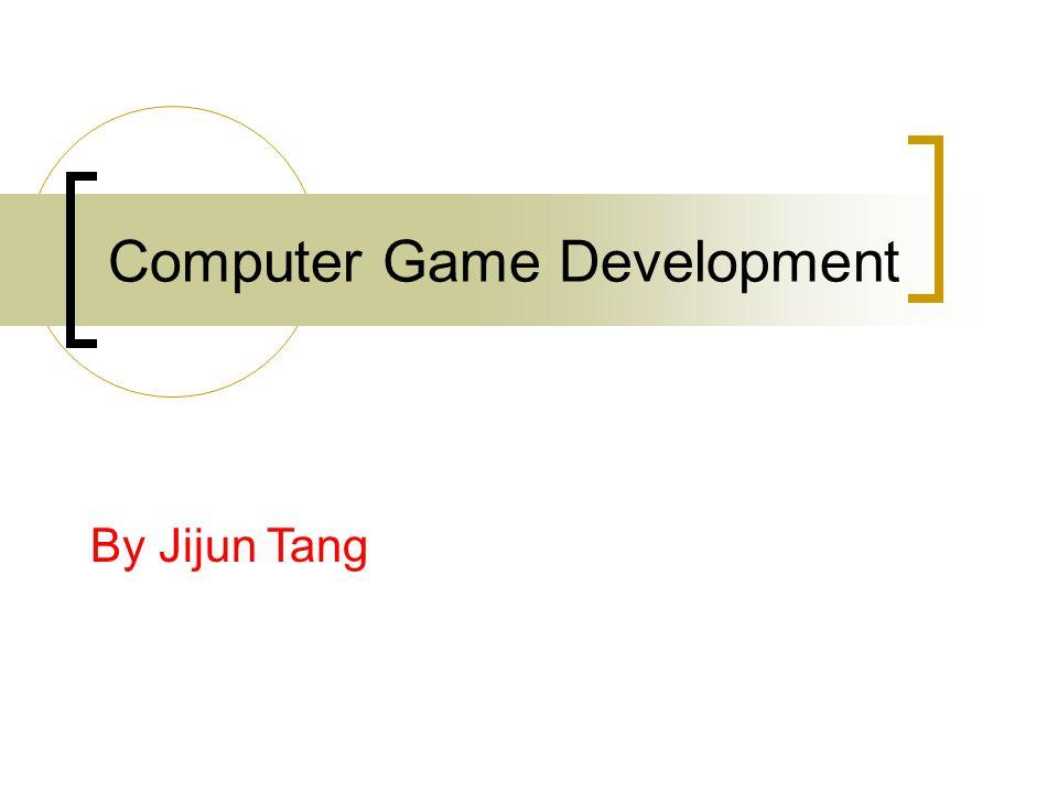 Computer Game Development By Jijun Tang
