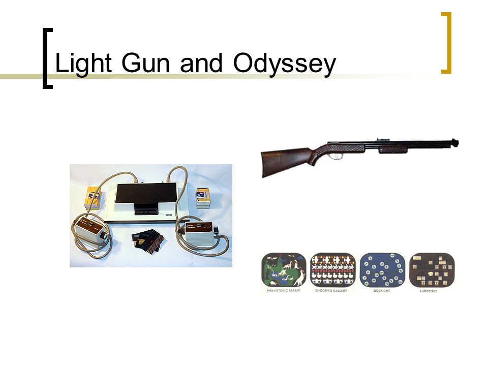 Light Gun and Odyssey
