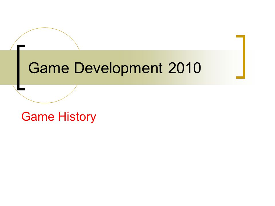 Game Development 2010 Game History